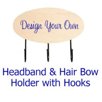 DESIGN YOUR OWN - Headband and Hair Bow Holder with HOOKS