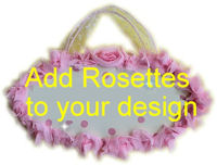 Yes, i would LOVE Rosettes